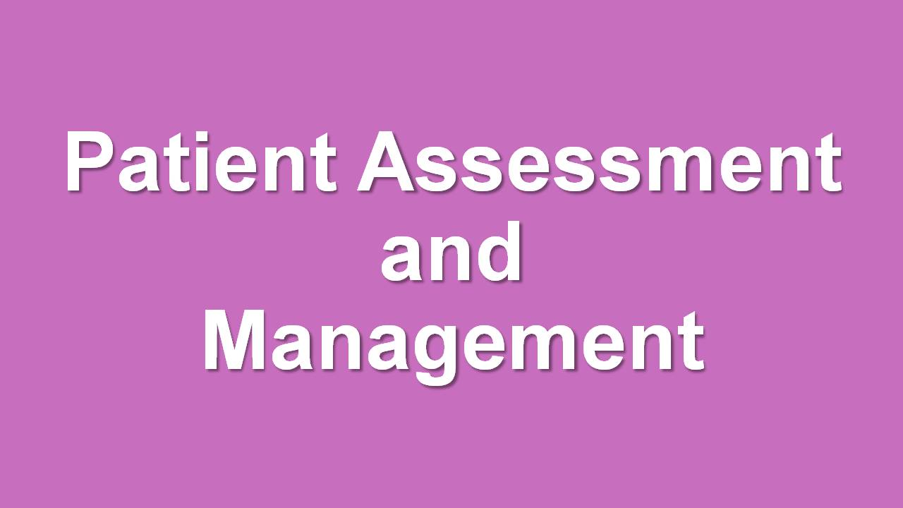 PATIENT ASSESSMENT AND MANAGEMENT