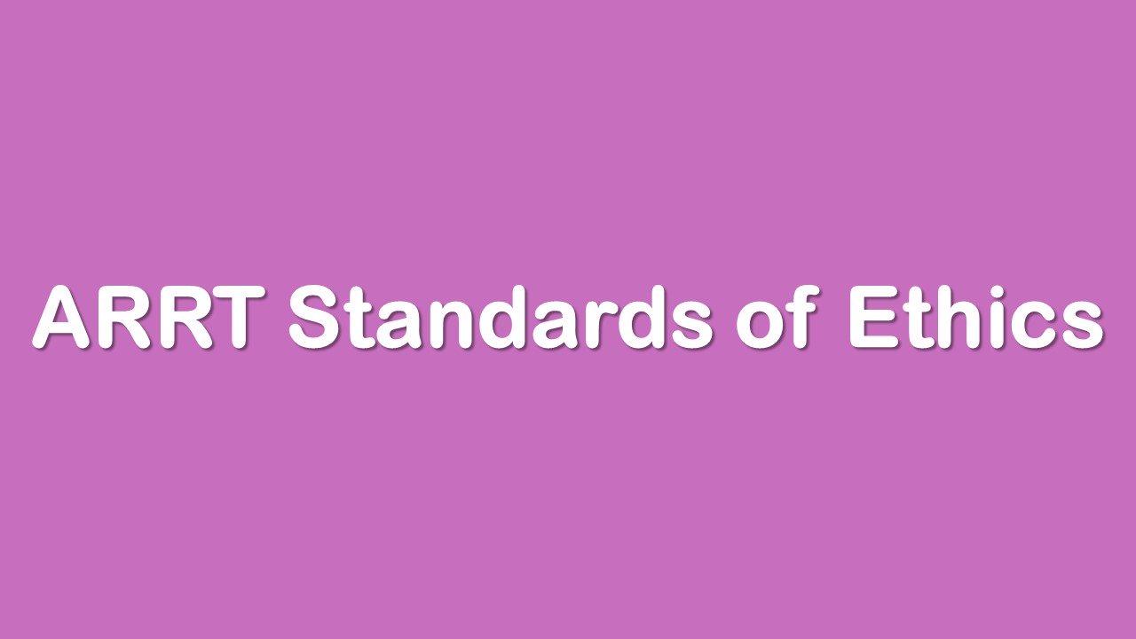 ARRT Standards of Ethics