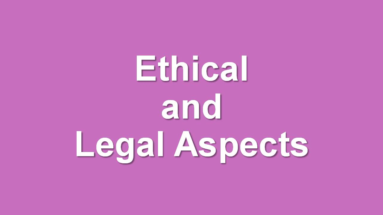Ethical and legal Aspects
